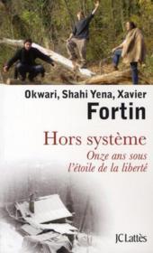 Hors système ; onze ans sous l'étoile de la liberté - Couverture - Format classique