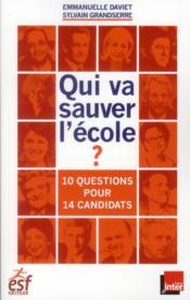 Qui va sauver l'école ? 10 questions pour 14 candidats - Couverture - Format classique