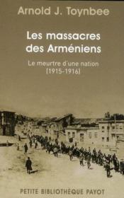Le massacre des Arméniens ; le meurtre d'une nation (1915-1916) - Couverture - Format classique