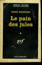 Le Pain Des Jules. Collection : Serie Noire N° 598 - Couverture - Format classique