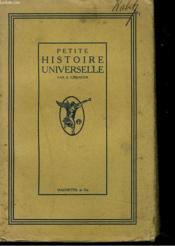 PETITE HISTOIRE UNIVERSELLE depuis les origines jusqu'à nos jours. - Couverture - Format classique