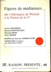 RAISON PRESENTE n°68 : Figures de médiateurs - De l'allemagne de Weimar à la France de la Ve - Couverture - Format classique