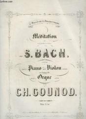 Meditation Sur Le 1° Prelude De Piano De S. Bach - Piano + Violon + Orgue. - Couverture - Format classique