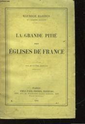 La Grande Pitie Des Eglises De France - Couverture - Format classique