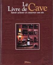 Le livre de cave ; savoir acheter et conserver son vin - Intérieur - Format classique