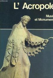 L'Acropole Musee Et Monuments. - Couverture - Format classique