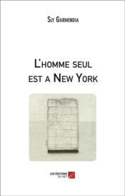 L'homme seul est à New-York - Couverture - Format classique