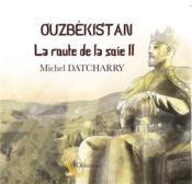 La route de la soie t.2 ; Ouzbekistan - Couverture - Format classique