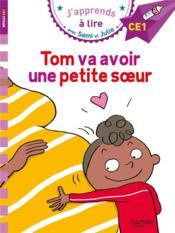 J'apprends à lire avec Sami et Julie ; CE1 ; Tom va avoir une petite soeur - Couverture - Format classique