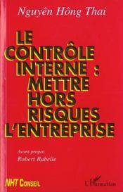 Le Controle Interne ; Mettre Hors Risques L'Entreprise - Intérieur - Format classique