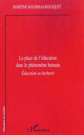 La Place De L'Education Dans Le Phenomene Humain ; Education Ou Barbarie - Intérieur - Format classique