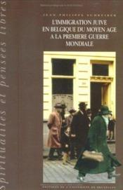 L'immigration juive en Belgique du Moyen Age à la Première Guerre mondiale - Couverture - Format classique
