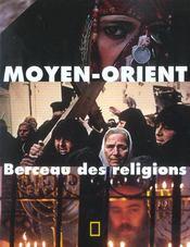 Moyen-Orient. Berceau Des Religions - Intérieur - Format classique