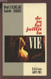 De Ta Foi Jaillit La Vie - Couverture - Format classique