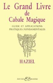Le grand livre de cabale magique ; guide et applications, pratiques fondamentales - Couverture - Format classique