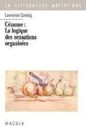 Cézanne : la logique des sensations organisées - Couverture - Format classique