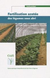 Fertilisation azotée des légumes sous abri - Couverture - Format classique