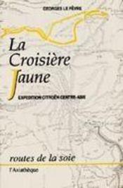 Croisiere jaune - expedition citroen centre-asie (la) - - routes de la soie - Intérieur - Format classique