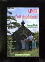 Aimer C'Est Pardonner - Couverture - Format classique