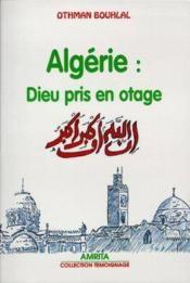 Algerie Dieu Pris En Otage - Couverture - Format classique