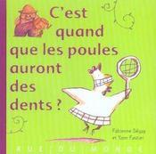 C'Est Quand Que Les Poules Auront Des Dents ? - Intérieur - Format classique