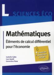 Mathématiques ; éléments de calcul différentiel pour l'économie ; licence sciences économiques - Couverture - Format classique