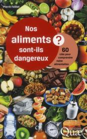 Nos aliments sont-ils dangereux ? 60 clés pour comprendre notre alimentation - Couverture - Format classique