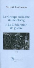 Le groupe socialiste du reichstag et la declaration de guerre - Couverture - Format classique