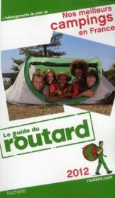 Guide Du Routard ; Nos Meilleurs Campings En France (Edition 2012) - Couverture - Format classique