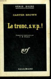 Le Tronc, S.V.P. Collection : Serie Noire N° 777 - Couverture - Format classique