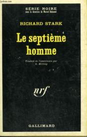 Le Septieme Homme. Collection : Serie Noire N° 1089 - Couverture - Format classique