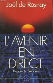 L'Avenir En Direct. Deux Cents Chroniques. - Couverture - Format classique