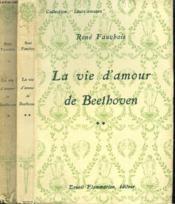 La Vie Amoureuse De Beethoven. En 2 Tomes. Collection : Leurs Amours. - Couverture - Format classique