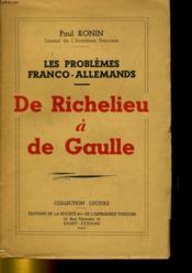 Les Problemes Franco-Allemands - De Richelieu A De Gaulle - Couverture - Format classique