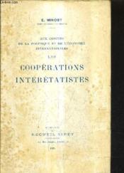 Aux Confins De La Politique Et De L'Economie Internationales - Les Cooperations Interetatistes. - Couverture - Format classique