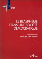 Le blasphème dans une société démocratique - Couverture - Format classique