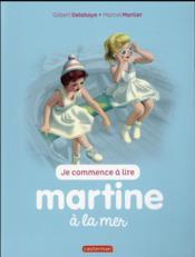 Je commence à lire avec Martine T.21 ; Martine à la mer - Couverture - Format classique