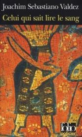 Celui qui sait lire le sang ; une enquête impériale de l'inca Tupac Hualpa - Couverture - Format classique