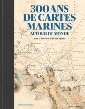 300 ans de cartes marines - Couverture - Format classique