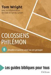 Colossiens, Philémon ; 8 études à suivre seul ou en groupe - Couverture - Format classique
