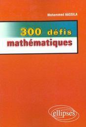 300 Defis Mathematiques - Intérieur - Format classique
