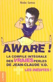 Aware ! La Compile Integrale Des Vraies Perles De Jean Claude Vd - Intérieur - Format classique