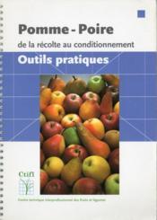 Pomme-poire ; de la récolte au conditionnement ; outils, pratiques - Couverture - Format classique
