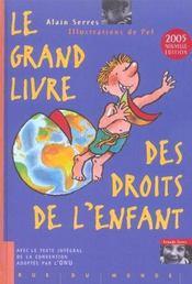 Le Grand Livre Des Droits De L'Enfant (édition 2005) - Intérieur - Format classique