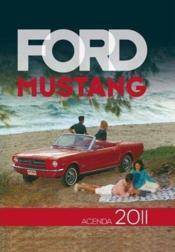 Ford Mustang ; l'agenda passion 2011 - Couverture - Format classique