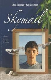 Skymail ; petits messages de Dieu - Couverture - Format classique