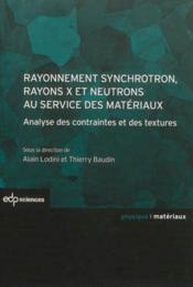 Rayonnement synchrotron, rayons x et neutrons au service des matériaux - Couverture - Format classique