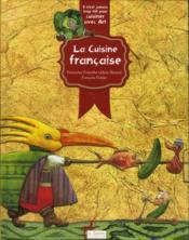 Il n'est jamais trop tôt pour cuisiner avec art ; la cuisine française - Couverture - Format classique
