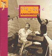 La Vie Revee Des Amoureux ; Mythes; Legendes Et Realites - Intérieur - Format classique