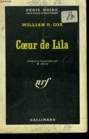 Coeur De Lila. Collection : Serie Noire N° 778 - Couverture - Format classique
